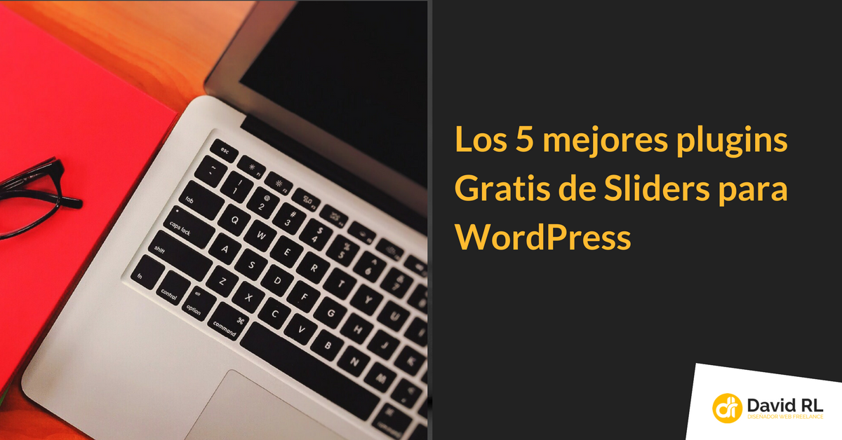Los 5 mejores plugins Gratis de Sliders para WordPress | Randulfe