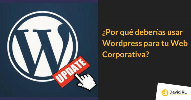 Por qué deberías usar WordPress para tu Web Corporativa