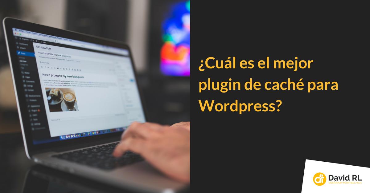 Mejor plugin cache WordPress