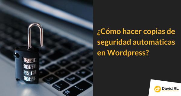Guía para Hacer Copias de Seguridad Automáticas en WordPress