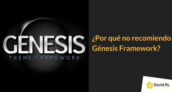 Yo no recomiendo Génesis Framework