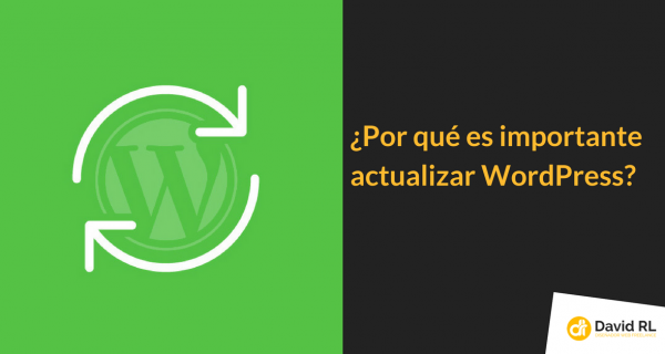 ¿Por qué es Importante Actualizar WordPress?