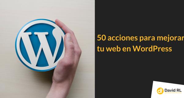 50 Tareas para Mejorar tu Web en WordPress