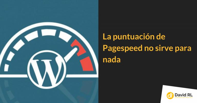 La puntuación de PageSpeed no sirve para nada