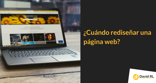 Cómo saber si es hora de rediseñar tu web