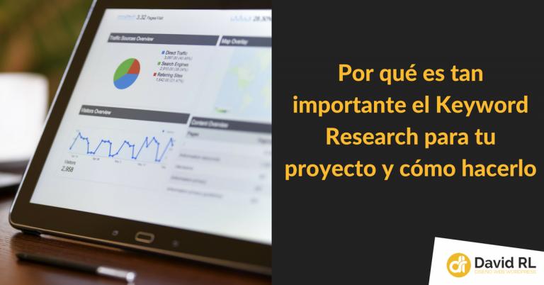 Por qué es tan importante el Keyword Research para tu proyecto y cómo hacerlo