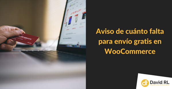 Aviso de cuánto falta para envío gratis en WooCommerce