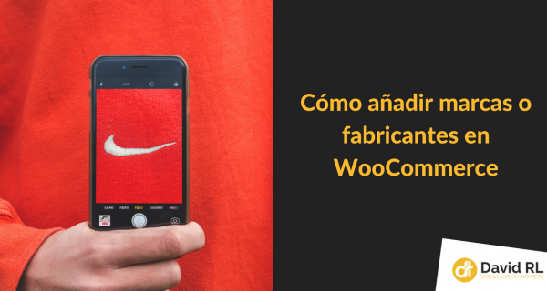 Cómo añadir Marcas o Fabricantes en WooCommerce