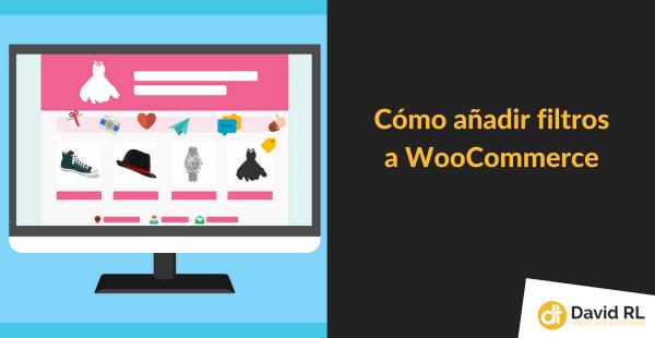 Cómo Filtrar Productos en WooCommerce
