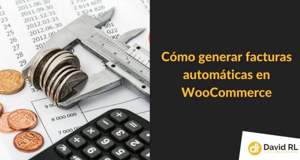 Cómo crear Facturas automáticamente en WooCommerce
