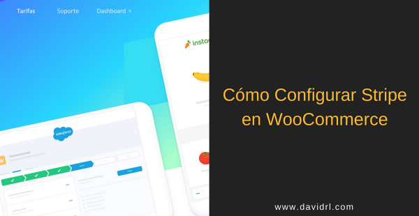 Guía 2018 | Cómo configurar Stripe en WooCommerce