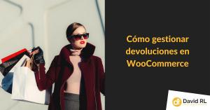 como gestionar devoluciones en woocomerce