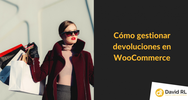 Añadir un Sistema de Devoluciones a WooCommerce