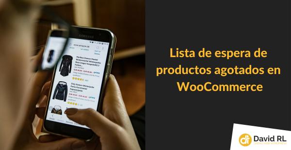 Lista de espera de Productos Agotados en WooCommerce