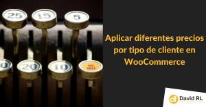 Aplicar precios en funcion de usuarios en woocommerce