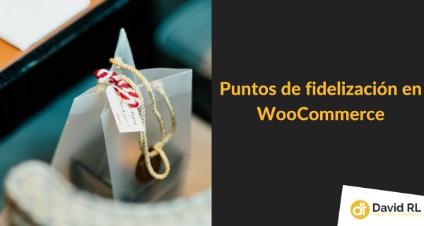 Puntos de Fidelidad en WooCommerce